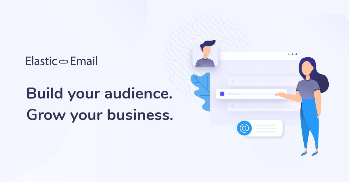 Build your audience  Grow your business  | Elastic Email